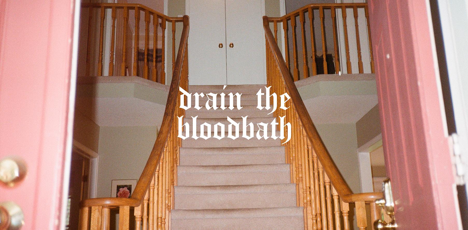 drain the bloodbath